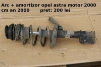 Arc + amortizor opel astra cu motor de 2 mii Opel Astra 2000