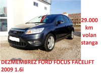 Dezmembrez ford focus facelift  1 6 benzina Ford Focus 2009