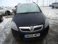 Dezmembrez opel zafira b din   1 6 b 1 8 b 2 0 Opel Zafira 2006